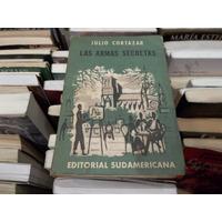 Julio Cortazar La Armas Secretas Primera Edicion 1959