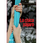 La Chica Pajaro - Paula Bombara - Norma Kapelusz