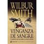 Venganza De Sangre - Wilbur Smith - Libro Digital !!!