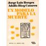 Un Modelo Para La Muerte Jorge Luis Borges Y Bioy Casares