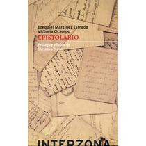 Epistolario De Victoria Ocampo Y Ezequiel Martinez Estrada