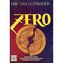 Zero . Eric Van Lustbader Novela. Organizaciones Secretas