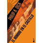 Philip Dick, El Hombre Del Castillo, Ed. Booket