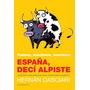 España Deci Alpiste. Casciari, Hernán