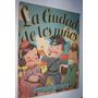 La Ciudad De Los Niños Ed. Sigmar 1954 / 8 Páginas