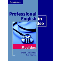 Professional English In Use Medicine - Cambridge