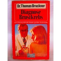 Diagnose Brustkrebs Por Dr. Thomas Bruckner Ed. Bastei Lubbe