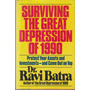 Surviving The Great Depression Of 1990. Dr Ravi Batra