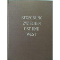 Libreriaweb Begegnung Zwischen Ost Und West
