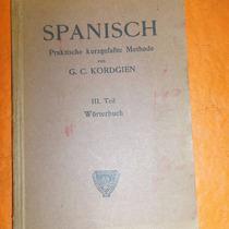 Spanisch. Praktische Kurzgefasste Methode. G. Kordgien