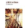 Libro Francés Nuevo - L´africain - J.m.g. Le Clézio - Folio