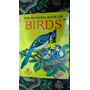 Libro Ingles The Wonder Book Of Birds-una Reliquia Año 1961