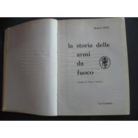 La Historia De Las Armas De Fuego, Robert Held, En Italiano