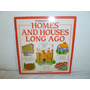 Libro Homes And Houses Long Ago- Usborne Explainers