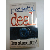 Presidential Deal - Les Standiford