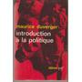 Introduction A La Politique. Maurice Duverger