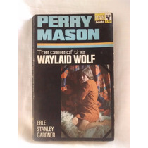 The Case Of Waylaid Wolf Perry Mason Erle Stanley Gardner