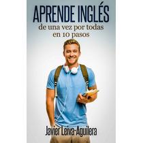 Aprende Ingles De Una Vez Por Todas 10 Pasos - Libro Digital