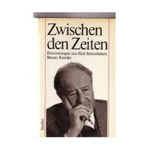 Zwischen Den Zeiten Erinnerungen Bruno Kreisky