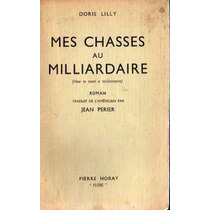 Doris Lilly - Mes Chasses Au Milliardaire