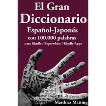 El Gran Diccionario Español Japones - Libro Digital - Ebook