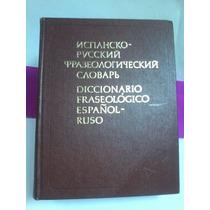 Diccionario Fraseológico Español- Ruso.ed Russki Yazikmoscu