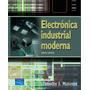 Electronica Industrial Moderna, T. Maloney. Libro Digital