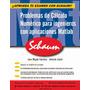Problemas Cálculo Numérico Ingenieros Schaum. Libro Digital