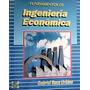 Fundamentos De Ingeniería Económica.-baca Urbina
