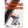 Manual De Plataformas Elevadoras,y Màs Del Tema,consultanos.