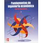 Baca Urbina, Fundamentos De Ingeniería Económica - 4°ed.
