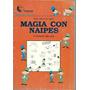 Magia Con Naipes Y Otros Trucos Eduardo Suarez Serie Senzar