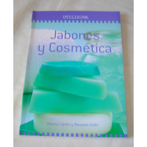 M25 Libro Jabones Y Cosmetica De Utilisima Con Explicacion