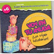 Voy En Tu Ayuda (los Super Solidarios)cuentos + Activ. +6