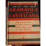 Gramatica De La Lengua Castellana - Bello Y Cuervo