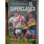 Hugo Martinez De Leon / El Superclasico