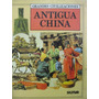 Libreriaweb Antigua China Grandes Civilizaciones