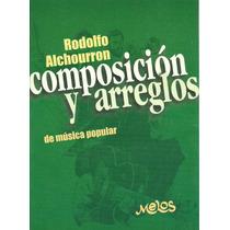 Rodolfo Alchourron. Composición Y Arreglos De Música Popular