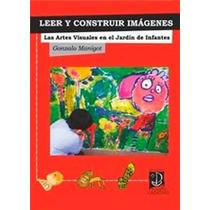 Leer Y Construir Imágenes. Las Artes Visuales En El Jardín