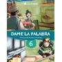 Dame La Palabra 6 - Ed. Tinta Fresca