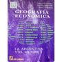 Geografia Economica Az Serie Plata La Argentina Y El Mundo L