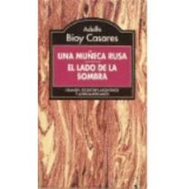 Una Muñeca Rusa - El Lado De La Sombra - Adolfo Bioy Casares