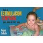Guía De Estimulación Temprana Para Niños De 0 A 2 Años