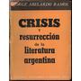 Jorge A Ramos: Crisis Y Resurrección De Literatura Argentina