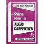 Para Leer A Alejo Carpentier (nuevo) Jorge Pickenhayn