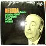Neruda: Relata Cuando, Donde Y El Porque De Sus Poemas. (lp)