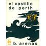 El Castillo De Perth - Arenas, Braulio