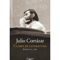 Clases De Literaura Berkeley 1980 De Julio Cortázar