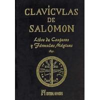 Las Clavículas De Salomón. Conjuros Y Fórmulas Mágicas