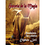 Masoneria - Magia: Historia De La Magia. Eliphas Levi